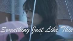 【AK】 Something Just Like This