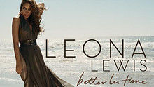 Leona Lewis- Better In Time 官方版
